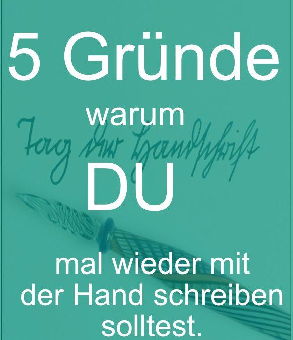 5 Gründe, warum Du wieder mit der Hand schreiben solltest