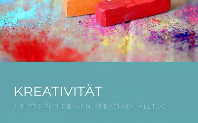 5 Tipps für mehr Kreativität im Alltag